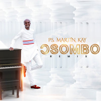 Ps Martin Kay - Osombo (Remix)
