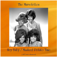 The Marvelettes - Hey Baby / Mashed Potato Time (All Tracks Remastered)