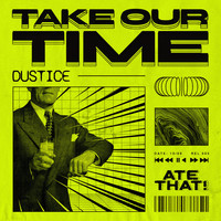 Dustice - Take Our Time