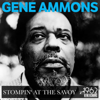 Gene Ammons - Stompin' at the Savoy