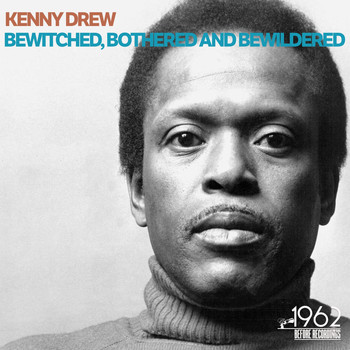 Kenny Drew - Bewitched, Bothered and Bewildered