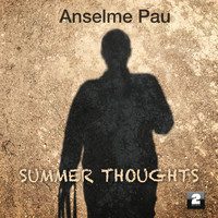 Anselme Pau - Summer Thoughts