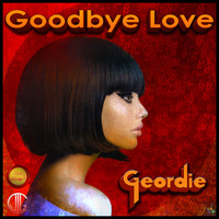 Geordie - Goodbye Love