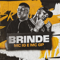 Mc IG, MC GP - Brinde (Explicit)