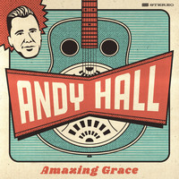 Andy Hall - Amazing Grace