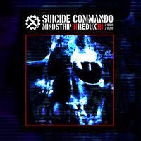 Suicide Commando - Mindstrip Redux (Explicit)