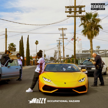 Mozzy - Occupational Hazard (Explicit)
