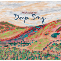 Michael Jones - Deep Song