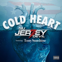 Nu Jerzey Devil - Cold Heart (feat. Tony Sunshine) (Explicit)