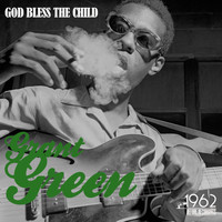 Grant Green - God Bless the Child