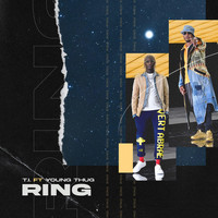 T.I. - Ring (feat. Young Thug)