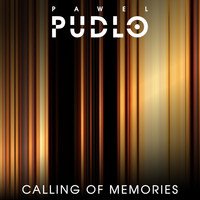 Pawel Pudlo - Calling of Memories