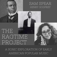 Sam Spear - The Ragtime Project