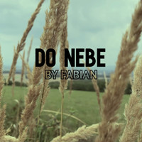 Fabian - DO NEBE