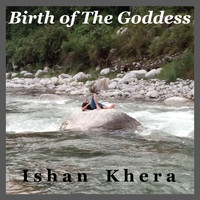 Ishan Khera - Birth of the Goddess
