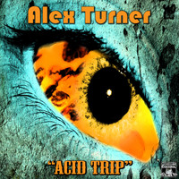 Alex Turner - Acid Trip