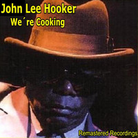John Lee Hooker - We're Cooking