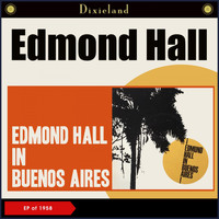 Edmond Hall - Edmond Hall In Buenos Aires (EP of 1958)