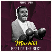 Machito - Best of the Best (Remastered)