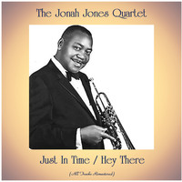 The Jonah Jones Quartet - Just In Time / Hey There (All Tracks Remastered)