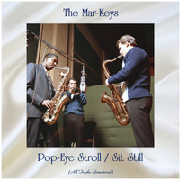 The Mar-Keys - Pop-Eye Stroll / Sit Still (All Tracks Remastered)