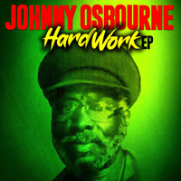 Johnny Osbourne - Hard Work (Explicit)