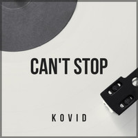 Kovid - Can't Stop