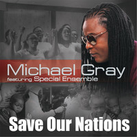 Michael Gray - Save Our Nations (feat. Special Ensemble)