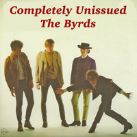 The Byrds - Completely Unissued