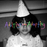 Sonia - Adulting and Adapting