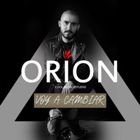 Orion - Voy a Cambiar