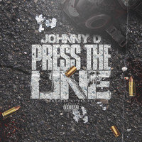 Johnny D - Press the Line (Explicit)