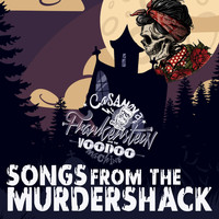 Casanova Frankenstein and The Voodoo Machine - Songs from the Murdershack (Explicit)