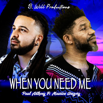 Paul Anthony - When You Need Me (Radio Edit) [feat. Maurice Gregory]