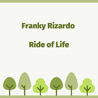 Franky Rizardo - Ride of Life