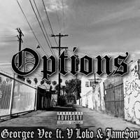 Georgee Vee - Options (feat. V Loko & Jame$on) (Explicit)