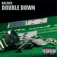 Kaliber - Double Down (Explicit)