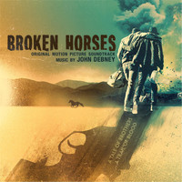John Debney - Broken Horses (Original Motion Picture Soundtrack)