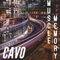 Cavo - Muscle Memory