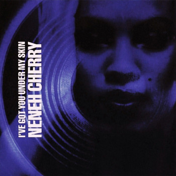 Neneh Cherry - I've Got You Under My Skin (Remixes)