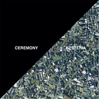 Ceremony - Hysteria