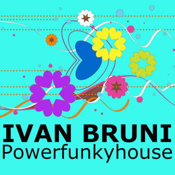 Ivan Bruni - Powerfunkyhouse