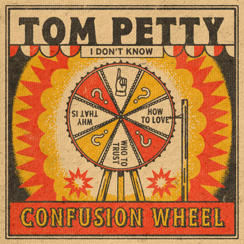 Tom Petty - Confusion Wheel