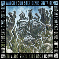 Disclosure - Watch Your Step (Denis Sulta Remix)