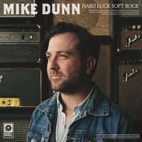 Mike Dunn - Hard Luck Soft Rock
