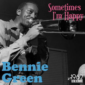 Bennie Green - Sometimes I'm Happy