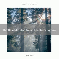 White Noise ASMR - The Beautiful Blue Noise Spectrum For You