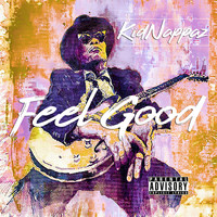 Kidnappaz - Feel Good (Explicit)