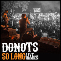 Donots - So Long (Live aus Ibbenbüren) (Single-Edit)