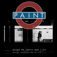 Paint - Based On Truth and Lies (Original Film Soundtrack)